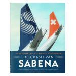 De crash van Sabena : De geschiedenis, de intriges, de getuigen