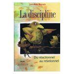 La Discipline - du Reactionnel au Relationnel
