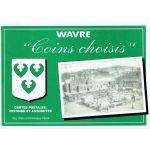 Wavre : Coins choisis. Cartes postales, histoire et anecdotes