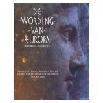 De wording van Europa : Verschuivende continenten en de ontwikkelingsgeschiedenis der naties