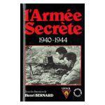 L'Armée Secrète 1940-1944