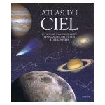Atlas du ciel : Un voyage à la découverte des planètes, des étoiles et de l'univers