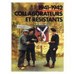 1941 - 1942 : Collaborateurs et Résistants