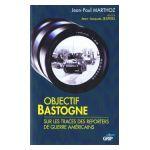Objectif Bastogne : Sur les Traces des Reporters de Guerre Américains