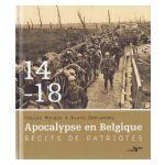 1914-1918 Apocalypse en Belgique : Récits patriotes