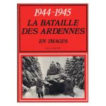 1944 - 1945 : La bataille des Ardennes en images