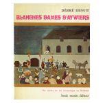 Blanches Dames d'Aywiers : Six siècles de vie monastique en Brabant