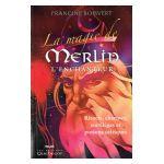 La magie de Merlin l'Enchanteur. Rituels, charmes, sortilèges et potions celtiques