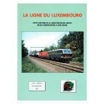 La ligne du Luxembourg : Petite histoire de la ligne Bruxelles-Arlon de sa construction à nos jours
