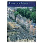 Bruxelles, Ville d'Art et d'Histoire: La rue aux Laines et ses demeures historiques