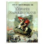 Atlas historique de l'épopée napoléonienne