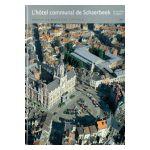Bruxelles, Ville d'Art et d'Histoire: L'hôtel communal de Schaerbeek et la place Colignon
