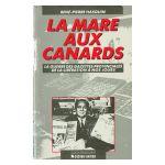 La Mare aux Canards : La guerre des gazettes provinciales de la Libération à nos jours