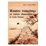 Routes romaines et vertes chaussées en Gaule Belgique