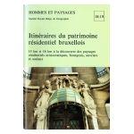 Hommes et Paysages : Itinéraires du patrimoine résidentiel bruxellois