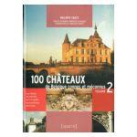 100 Châteaux de Belgique connus et méconnus, volume 2
