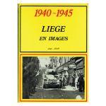 1940 - 1945 : Liège en images