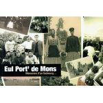 Eul Port' de Mons : Mémoires d'un faubourg...