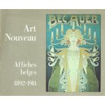 Art Nouveau ; Affiches belges 1892 - 1914