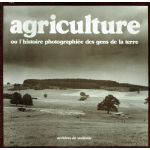 Agriculture ou l'histoire photographiée des gens de la terre