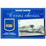 Basse-Wavre : Coins choisis. Cartes postales et anecdotes