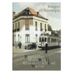 Bruxelles, Waterloo, Braine-l'Alleud, Wavre: Images et Nostalgie