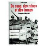 Du Sang, des Ruines et des Larmes - Chenogne 1944-1945