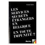 Les services secrets étrangers en Belgique. En toute impunité?