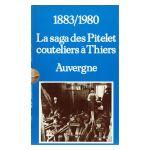 1883/1980 : La saga des Pitelet couteliers à Thiers, Auvergne. 3 tomes