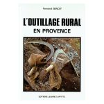 L'outillage rural en Provence