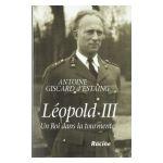 Léopold III : Un Roi dans la tourmente