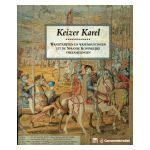 Keizer Karel : Wandtapijten en Wapenrustingen uit de Spaanse Koninklijke verzamelingen