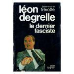 Léon Degrelle: le dernier fasciste