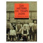 Les Métiers du temps jadis en Ardenne et en Gaume