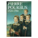 Pierre Pourbus 1524 - 1584