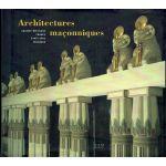 Architectures maçonniques. Grande-Bretagne, France, Etats-Unis, Belgique