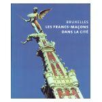 Bruxelles, les Francs-Maçons dans la cité