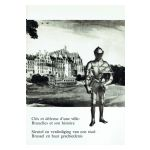 Clés et défense d'une ville: Bruxelles et son histoire / Sleutel en verdediging van een stad: Brussel en haar geschiedenis