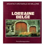 Architecture rurale de Wallonie : Lorraine belge