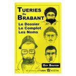 Tueries du Brabant : Le Dossier. Le Complot. Les Noms.