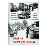 En Hesbaye Mai 40 Septembre 44 (Waremme Maastricht Canal Albert Eben-Emael Huy Hannut Tongres Petite Gette)