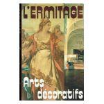 L'Ermitage. Arts décoratifs