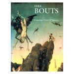 Dirk Bouts: Het volledige oeuvre