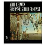 Acht eeuwen europese schilderkunst : Schatten uit de belgische musea
