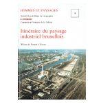 Hommes et Paysages : Itinéraire du paysage industriel bruxellois