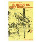 20 héros de chez nous 1940-1964