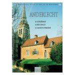 Bruxelles, Ville d'Art et d'Histoire: Anderlecht, la Collégiale, le Béguinage, la Maison d'Erasme