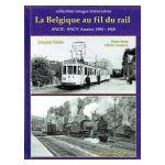 La Belgique au Fil du Rail : SNCB - SNCV Années 1950 - 1960