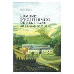 Edmond d'Hoffschmidt de Resteigne dit l'Ermite (1777-1861) : Une vie singulière