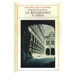 Wallonie, Art et Histoire: La Renaissance à Liège XVIe siècle